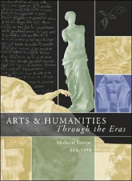 Arts and Humanities through the Eras: Medieval Europe