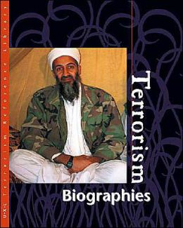 Terrorism Reference Library Biographies (U-X-L Terrorism Reference Library)
