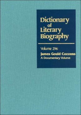 James Gould Cozzens: A Documentary Volume (Dictionary of Literary Biography Series)