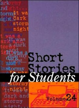 Short Stories for Students: Presenting Analysis, Context, and Criticism on Commonly Studied Short Stories