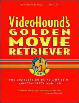VideoHound's Golden Movie Retriever 2005