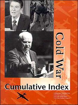 Cold War Reference Library: Cumulative Index