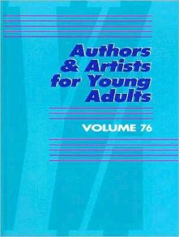 Authors and Artists for Young Adults: A Biographical Guide to Novelists, Poets, Playwrights Screenwriters, Lyricists, Illustrators, Cartoonists, Animators, & Other Creative Artists