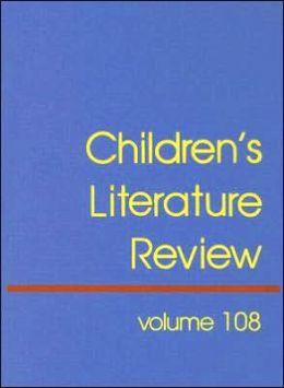 Children's Literature Review Vol. 108