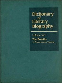 Dictionary of Literary Biography: The Brontes: ADocumentary Volume