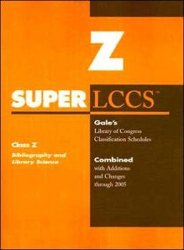 SUPERLCCS Class Z Bibliography and Library Science: Combined with Additions and Changes Through 2005