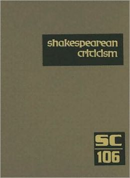 Shakespearean Criticism: Volume 106