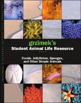 Grzimek's Student Animal Life Resource: Sponges, Corals, Jelly Fish, and Other Animals