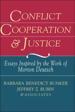 Conflict, Cooperation, & Justice: Essays Inspired by the Work of Morton Deutsch