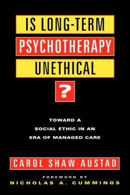 Is Long-Term Psychotherapy Unethical: Toward a Social Ethic in an Era of Managed Care