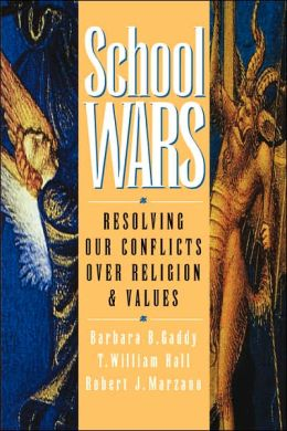 School Wars: Resolving Our Conflicts over Religion and Values