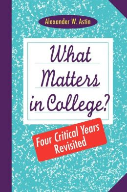 What Matters in College: Four Critical Years Revisited
