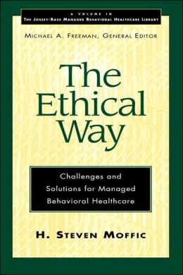 The Ethical Way: Challenges and Solutions for Managed Behavioral Healthcare