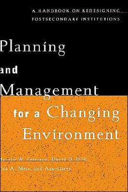Planning and Management for a Changing Environment: A Handbook on Redesigning Postsecondary Institutions