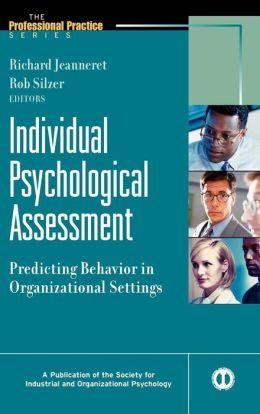 Individual Psychological Assessment: Predicting Behavior in Organizational Settings
