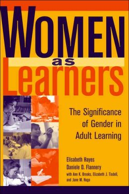 Women as Learners: The Significance of Gender in Adult Learning