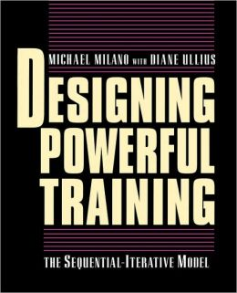 Designing Powerful Training: The Sequential-Iterative Model (SIM)