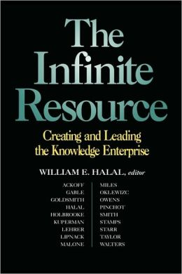 The Infinite Resource: Creating and Leading the Knowledge Enterprise
