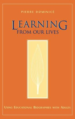 Learning from Our Lives: Using Educational Biographies with Adults