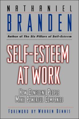 Self-Esteem At Work How Confident People Make Powerful Companies