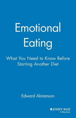 Emotional Eating: What You Need to Know Before Starting Your Next Diet