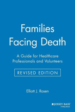 Families Facing Death: A Guide for Healthcare Professionals and Volunteers