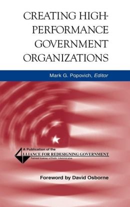 Creating High-Performance Government Organizations