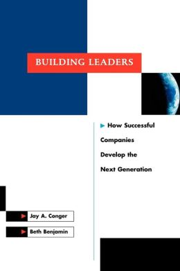 Building Leaders: How Successful Companies Develop the Next Generation