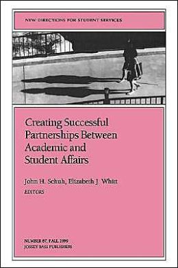 Creating Successful Partnerships Between Academic and Student Affairs