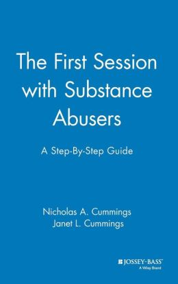 The First Session with Substance Abusers: A Step-by-Step Guide