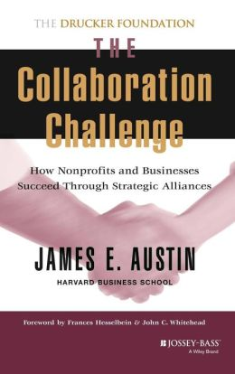Collaboration Challenge: How Nonprofits and Businesses Succeed Through Strategic Alliances