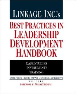 Linkage Inc.'s Best Practices in Leadership Development Handbook: Case Studies, Instruments, Training
