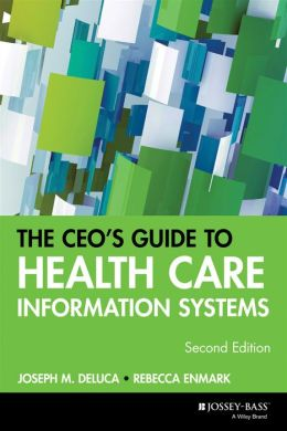 CEO's Guide to Health Care Information Systems
