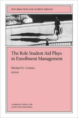 The Role Student Aid Plays in Enrollment Management: New Directions for Student Services