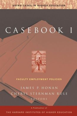 Casebook 1: Faculty Employment and Worklife Policies