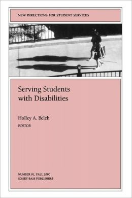 Serving Students with Disabilities: New Directions for Student Services
