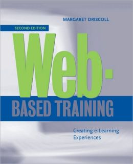 Web-Based Training: Creating e-Learning Experiences