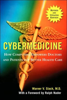 Cybermedicine: How Computing Empowers Doctors and Patients for Better Care