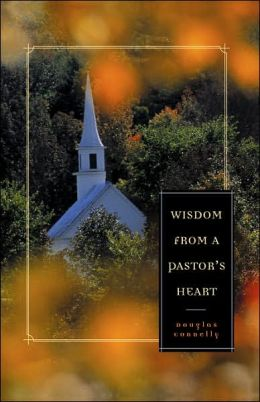 Wisdom from a Pastor's Heart