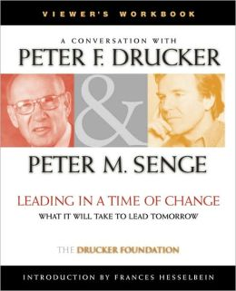 Leading in a Time of Change, Viewer's Workbook: What It Will Take to Lead Tomorrow (Video)