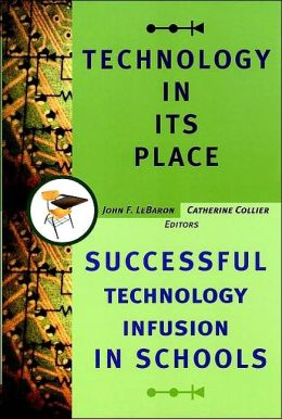 A Technology in its Place: Successful Technology Infusion in Schools
