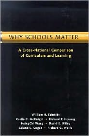 Why Schools Matter: A Cross-National Comparison of Curriculum and Learning