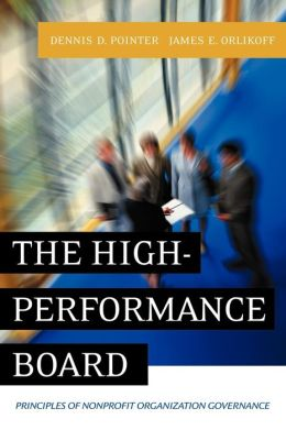 The High-Performance Board: Principles of Nonprofit Organization Governance