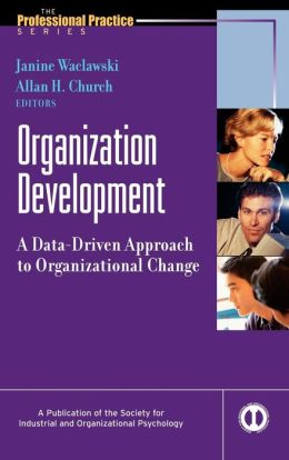 Organization Development: A Data-Driven Approach to Organizational Change