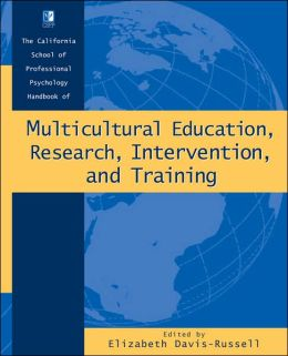 California School of Professional Psychology Handbook of Multicultural Education, Research,Intervention, and Training