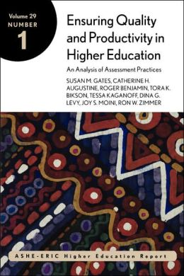 Ensuring Quality and Productivity in Higher Education: An Analysis of Assessment Practices: ASHE-ERIC Higher Education Report