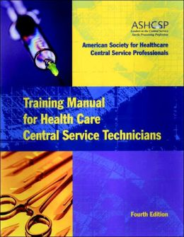 Training Manual for Health Care Central Service Technicians