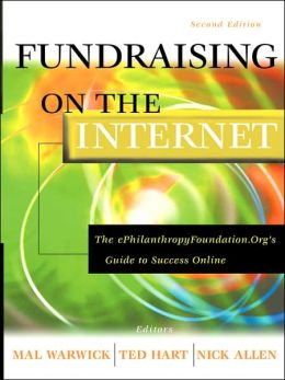 Fundraising on the Internet: The ePhilanthropyFoundation.Org Guide to Success Online