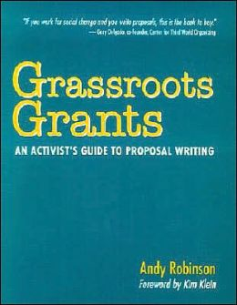 Grassroots Grants: An Activist's Guide to Proposal Writing