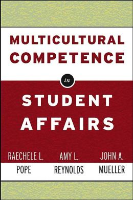Multicultural Competence in Student Affairs (Jossey-Bass Higher and Adult Education Series)